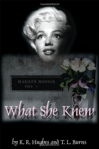Book: What She Knew by K. R. Hughes, Tamy Lee Burns