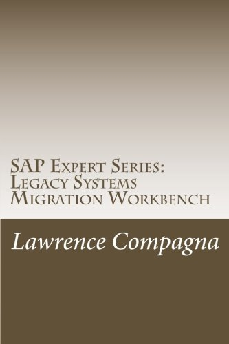 SAP Expert Series: Legacy Systems Migration Workbench: Vol. 2 How to Create and Use LSMW for Loading Data (Volume 2)