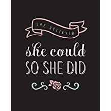 "She Believed She Could So She Did: Bullet Grid Journal, 150 Dot Grid Pages, 8""x10"", Professionally Designed"