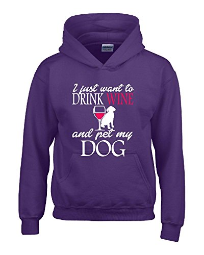 I Just Want To Drink Wine And Pet My Dog - Adult Hoodie Purple M