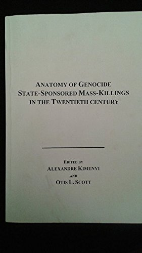 Anatomy of Genocide: State-Sponsored Mass-Killings in the Twentieth Century (Edwin Mellen Press Symposium Series)