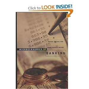 Microeconomics of Banking Jean-Charles Rochet, Xavier Freixas