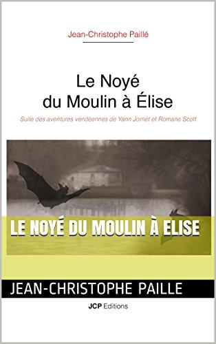 Le Noyé du Moulin à Elise (French Edition)
