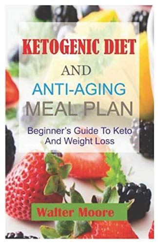 41ANwGJSwgL - Ketogenic Diet And Anti-Aging Meal Plan: Beginner's Guide to Keto  Diet and Weight Lose