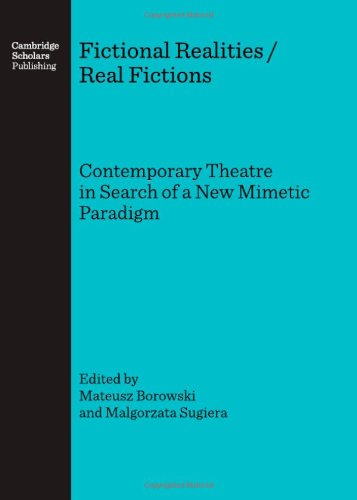 Fictional Realities / Real Fictions. Contemporary Theatre in Search of a New Mimetic Paradigm pdf epub