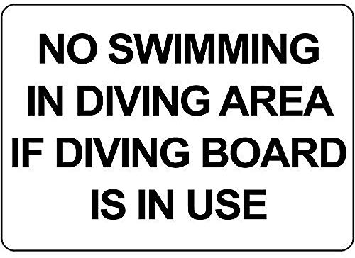 - No Swimming in Diving Area If Diving Board is in Use 12 X 18 Inch Aluminum Metal Sign Tin Sign