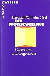 Der Protestantismus: Geschichte und Gegenwart