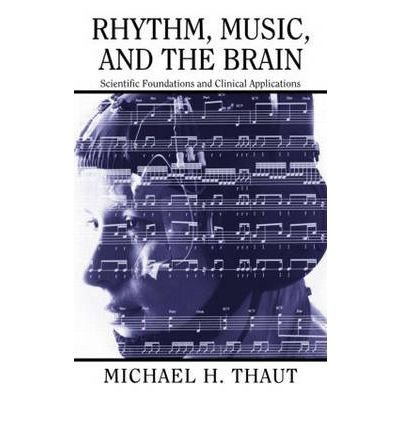 Download [(Rhythm, Music, and the Brain: Scientific Foundations and Clinical Applications)] [Author: Michael H. Thaut] published on (July, 2005) pdf epub