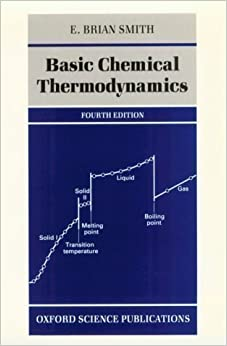 Basic Chemical Thermodynamics (Oxford Chemistry) 4th (fourth) Revised Edition by Smith, Eric Brian published by Oxford University Press (1990)