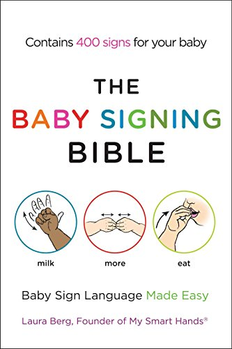 - The Baby Signing Bible: Baby Sign Language Made Easy