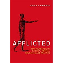 Afflicted: How Vulnerability Can Heal Medical Education and Practice