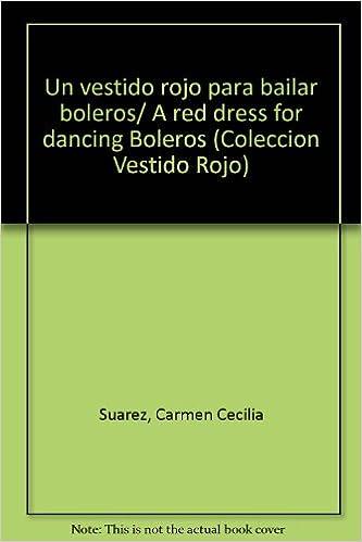 Un vestido rojo para bailar boleros (Spanish Edition)