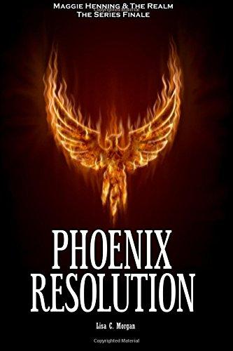 Read Online Phoenix Resolution (Maggie Henning & The Realm) (Volume 5) ebook