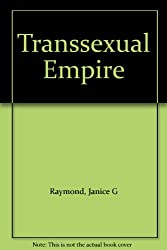 Transsexual Empire: The Making of the She-male