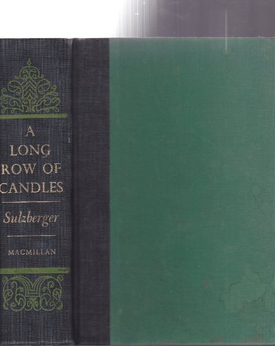 A Long Row Of Candles by C.L. Sulzberger