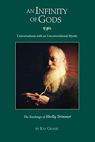 - An Infinity of Gods: Conversations with an Unconventional Mystic, The Teachings of Shelly Trimmer