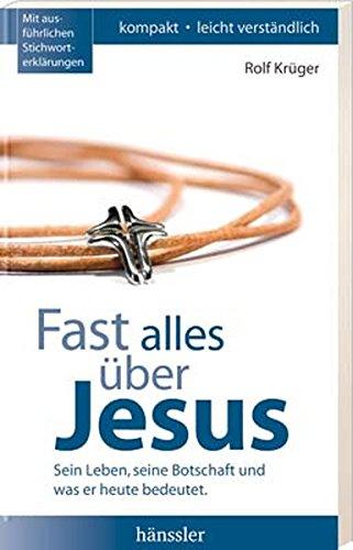 Fast alles über Jesus