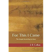 For This I Came: The Gospel According to Jesus