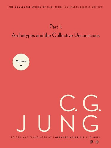 Collected Works of C.G. Jung, Volume 9 (Part 1): Archetypes and the Collective Unconscious: Archetypes and the Collective Unconscious: 9.1