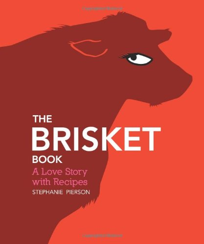 The Brisket Book: A Love Story with -