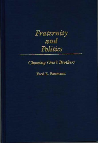 Fraternity and Politics: Choosing One's Brothers