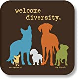 Dog is Good Welcome Diversity Drink Coaster