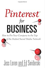 Pinterest for Business: How to Pin Your Company to the Top of the Hottest Social Media Network (Que BizTech) Paperback