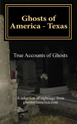 Ghosts of America - Texas (Volume 6) PDF