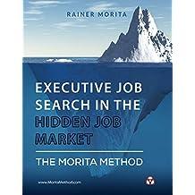 Executive Job Search in the Hidden Job Market - The Morita Method