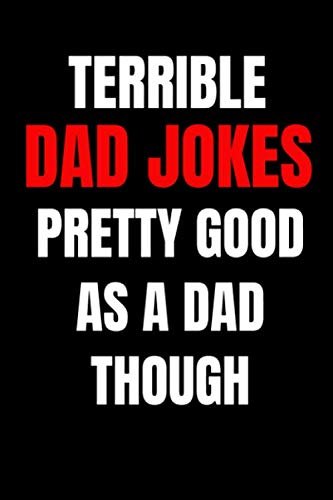 Joke Keychain - Terrible Dad Jokes: Funny Journal Notebook - Perfect Father's Day Gifts from Daughter, Son, Kids and Wife for Husband and Dad - Better Alternative for Birthday Greeting Card and Christmas Cards