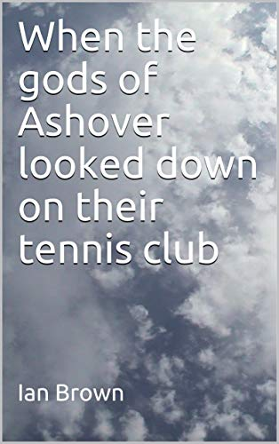 When the gods of Ashover looked down on their tennis club