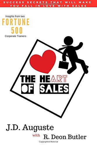 Read Online The Heart Of Sales: The skills you need to succeed and the stories that make it all worthwhile PDF