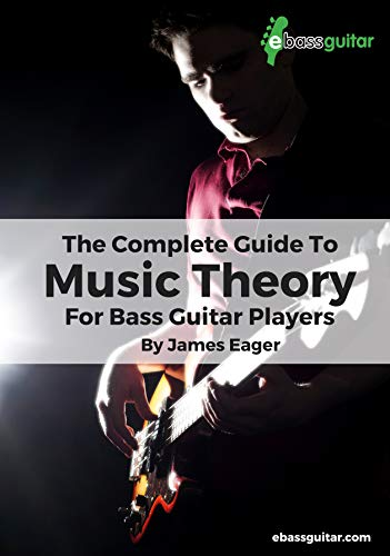 (The Complete Guide To Music Theory For Bass Guitar Players)
