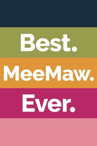 Download Best MeeMaw Ever (6x9 Journal): Lined Writing Notebook, 120 Pages – Striped Navy Blue, Green, Orange, Fuchsia, Pink PDF