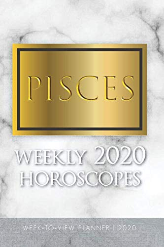 Pisces Horoscope 2020 - Pisces - Weekly 2020 Horoscopes: Week-To-View Planner 2020