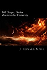 101 Deeper, Darker Questions for Humanity: Coffee Table Philosophy (Volume 7) Paperback