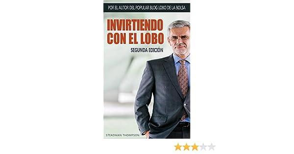 Invirtiendo con el Lobo De La Bolsa (Spanish Edition)