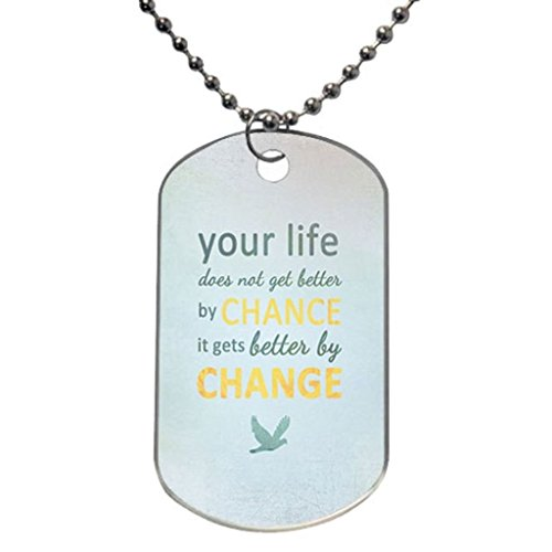 Motivational Change Quotes Custom OvaL Dog Tag (Large Size) Pet Tag Pendant Necklace Chain by Akon Ahzhe
