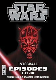 STAR WARS: Intégrale Episodes I. II. III par Terry Brooks