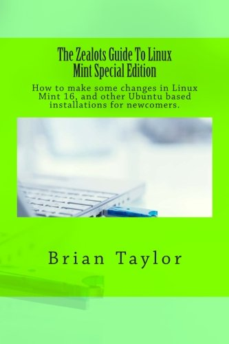 The Zealots Guide To Linux Mint Special Edition pdf epub