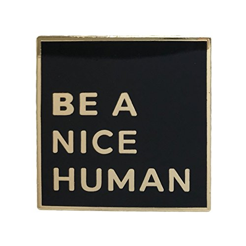 Be a Nice Human Lapel Pin - Funny Cool Inspirational Message Brooch for Shirt Hat Jacket Hooddie