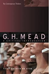 G.H. Mead: A Critical Introduction Paperback