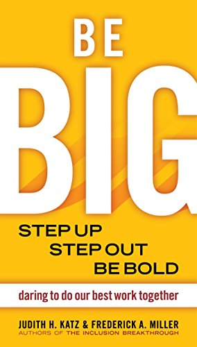 Be BIG: Step Up, Step Out, Be Bold