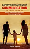 IMPROVING RELATIONSHIP  COMMUNICATION  FOR COUPLES AND MARRIAGE: The ultimate guide to a healthier relationship guaranteed to improve communication for couples during marriage