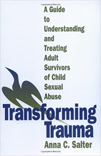 Transforming Trauma: A Guide to Understanding and Treating Adult Survivors of Child Sexual Abuse 1st (first) Edition by Salter, Anna C. published by SAGE Publications, Inc (1995)