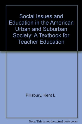 Social Issues and Education in the American Urban and Suburban Society: A Textbook for Teacher Education