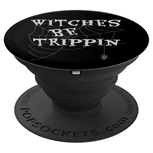 Witches Be Trippin - Funny Halloween Saying Fun