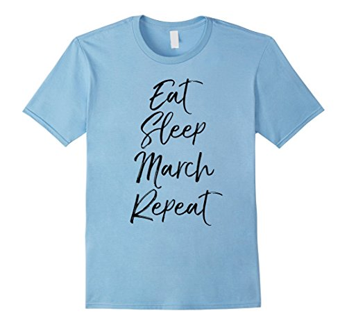 Mens Eat Sleep March Repeat Shirt Funny High School Band Tee Small Baby Blue