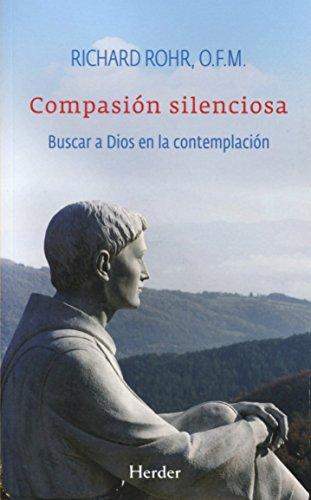 COMPASION SILENCIOSA:BUSCAR A DIOS EN LA CONTEMPLACION