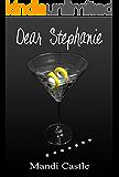 Dear Stephanie